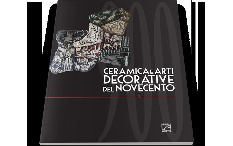 Ceramica e Arti Decorative del '900 | Numero III