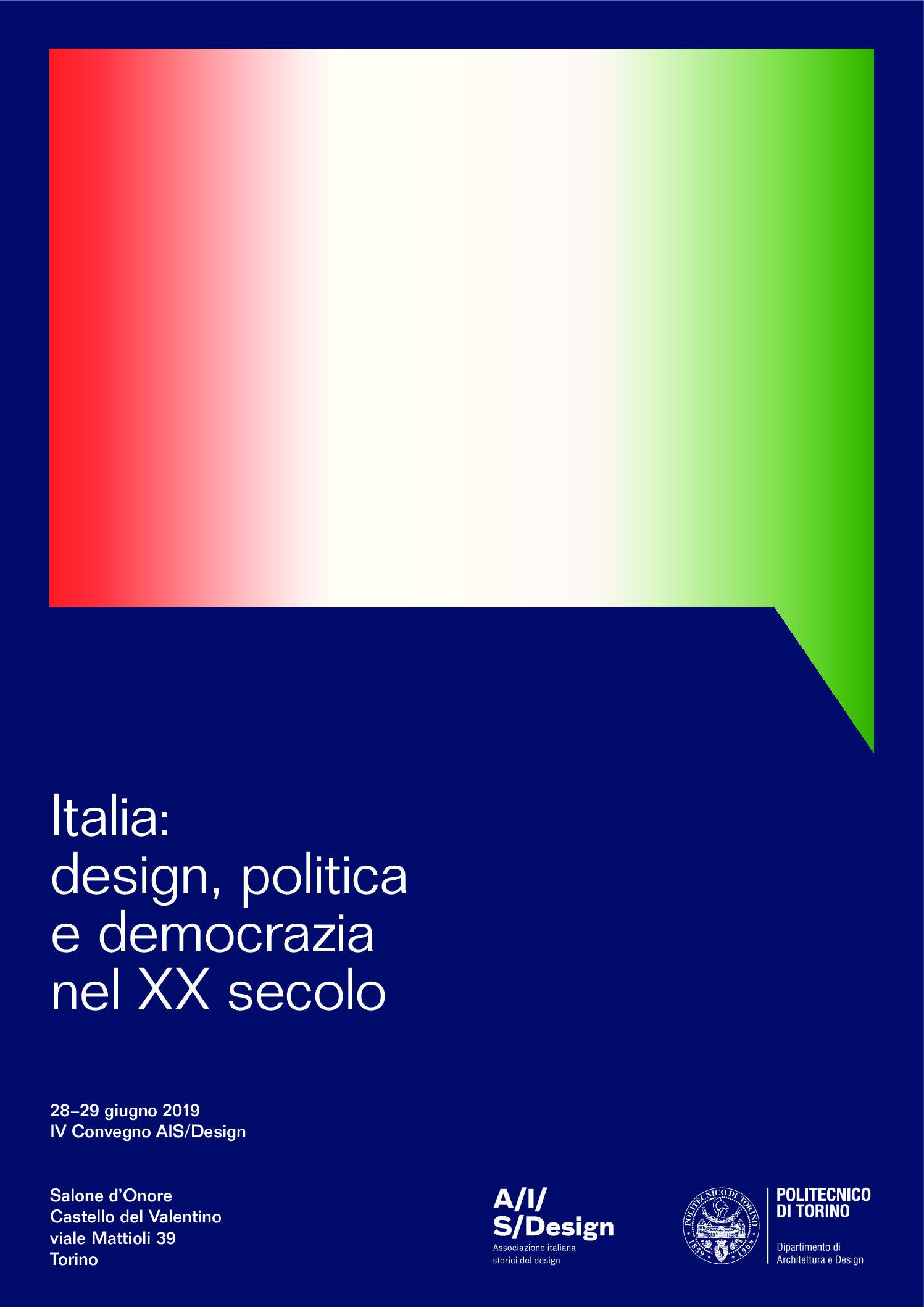 IV Convegno Associazione Italiana Storici del Design: Italia. design, politica e democrazia nel XX secolo
