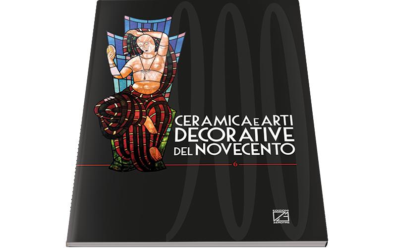 Ceramica e Arti Decorative del '900 | Numero VI