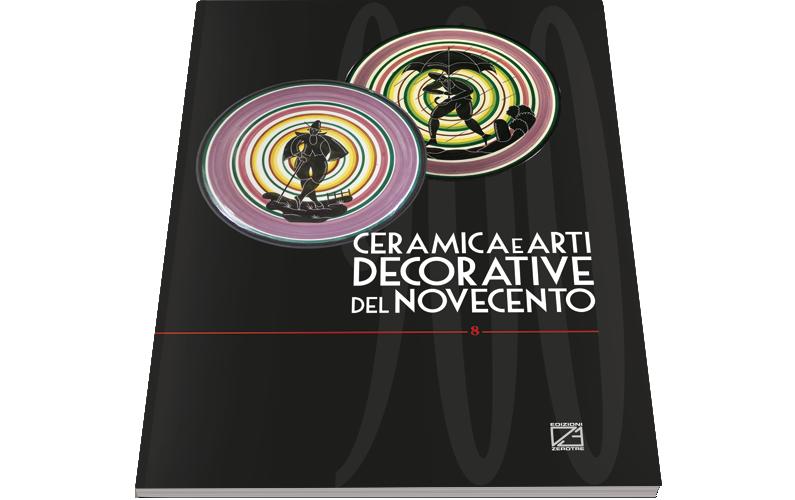 Ceramica e Arti Decorative del '900 | Numero VIII